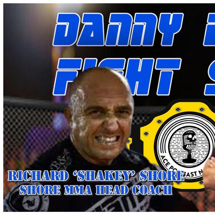 Richard 'Shakey' Shore   SMMA Head Coach   UFC Results & News Round Up   Danny Batten Fight Show #92