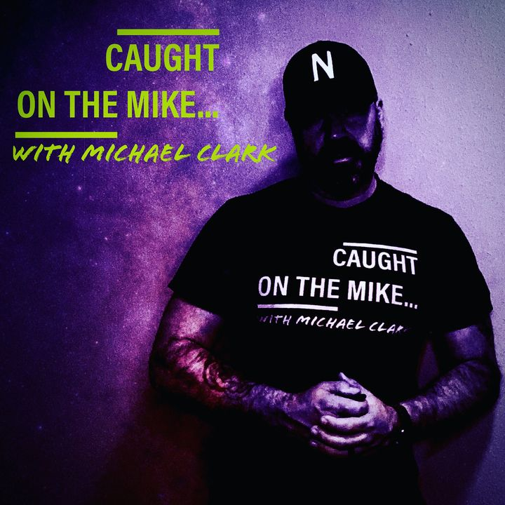 Caught on the Mike...