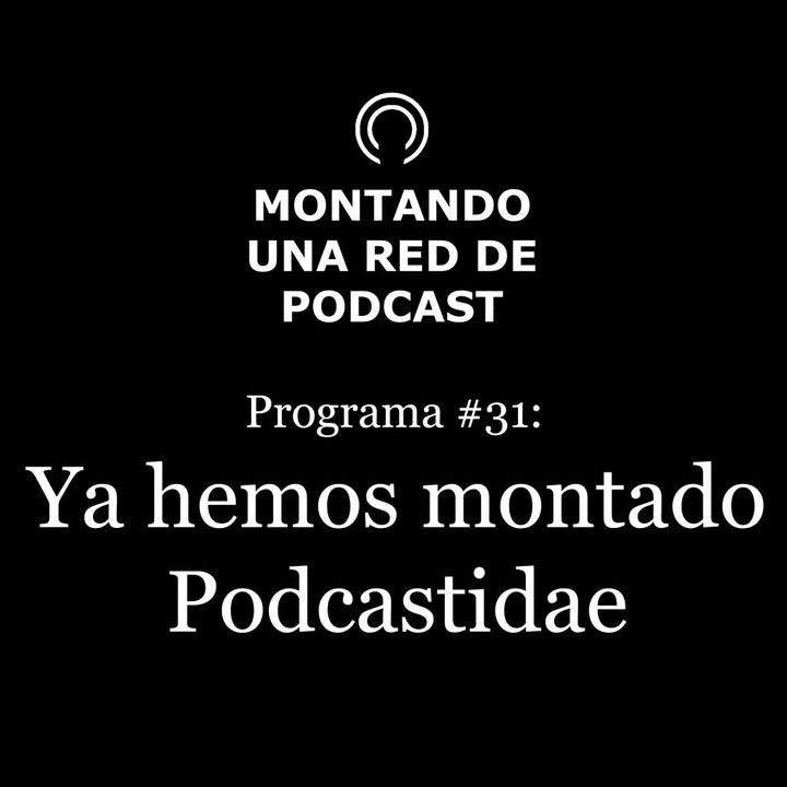 Punto y seguido | Montando una Red de Podcast #31