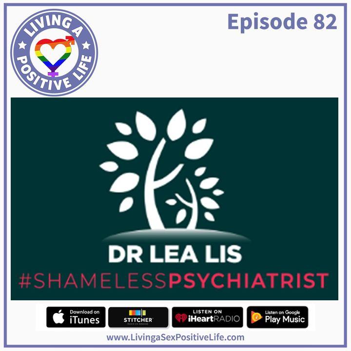E82: The Shameless Psychiatrist