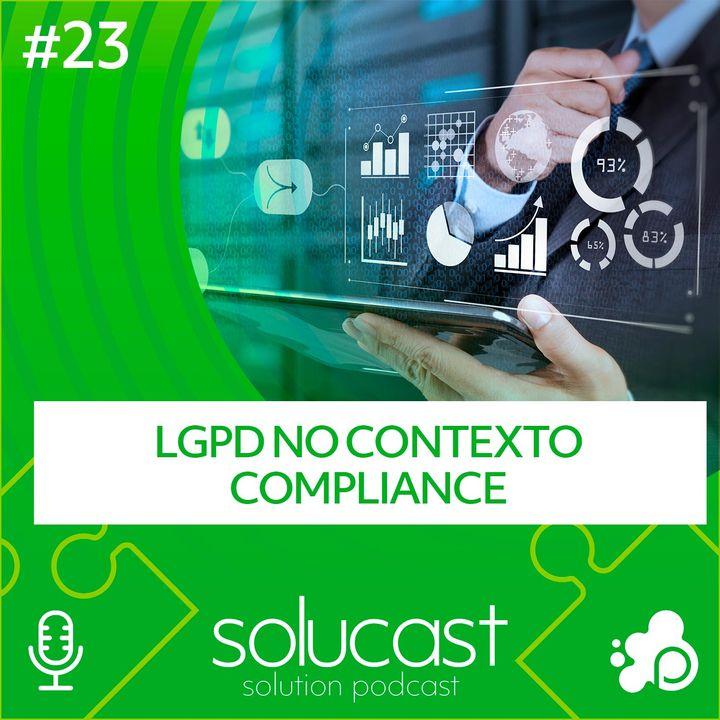 #23 - LGPD no contexto compliance