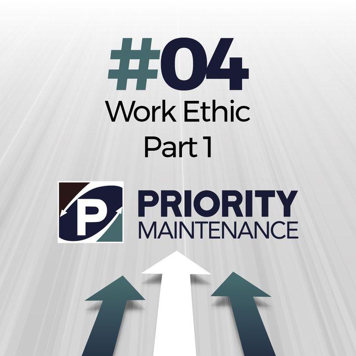 Work Ethic - Part 1 - Ep.04