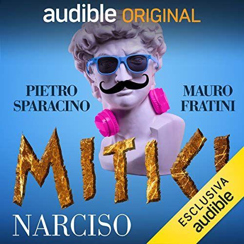 Mitici. Narciso - Mauro Fratini, Pietro Sparacino, Barbara Bovoli
