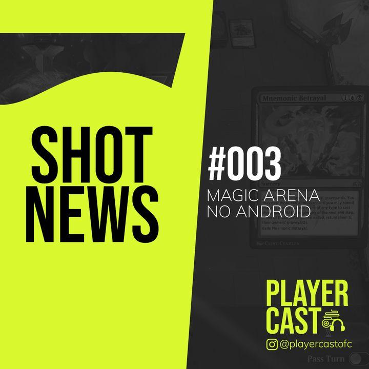 #003 - Shot News - Magic Arena no Android