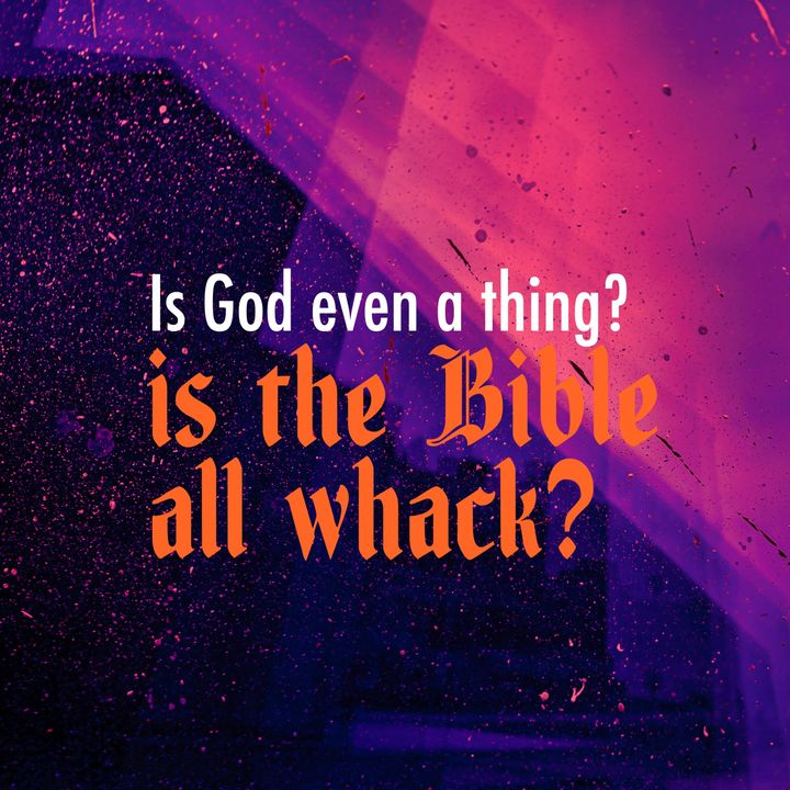 Is God Even a Thing? (Apologetics Series) - Is the Bible All Whack? (Can the Bible be Trusted?) - Pr Andy Yeoh