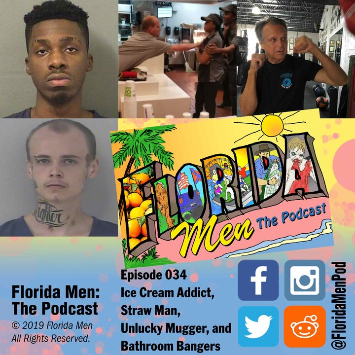 E034 - Ice Cream Addict, Straw Man, Unlucky Mugger, and Bathroom Bangers