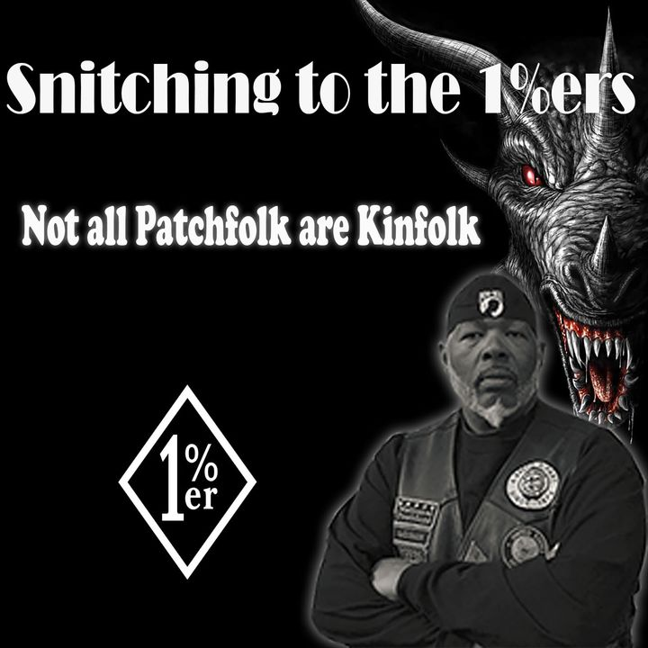 Snitching On Your Club Brothers to the 1%ers, Not All Patchfolks are Kinfolks