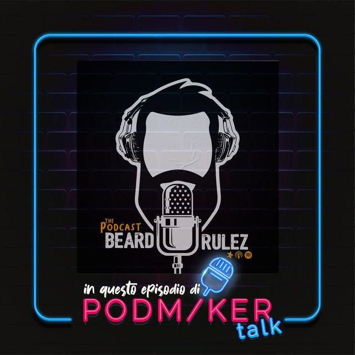 Podmaker Talk presenta: Beard Rulez.
