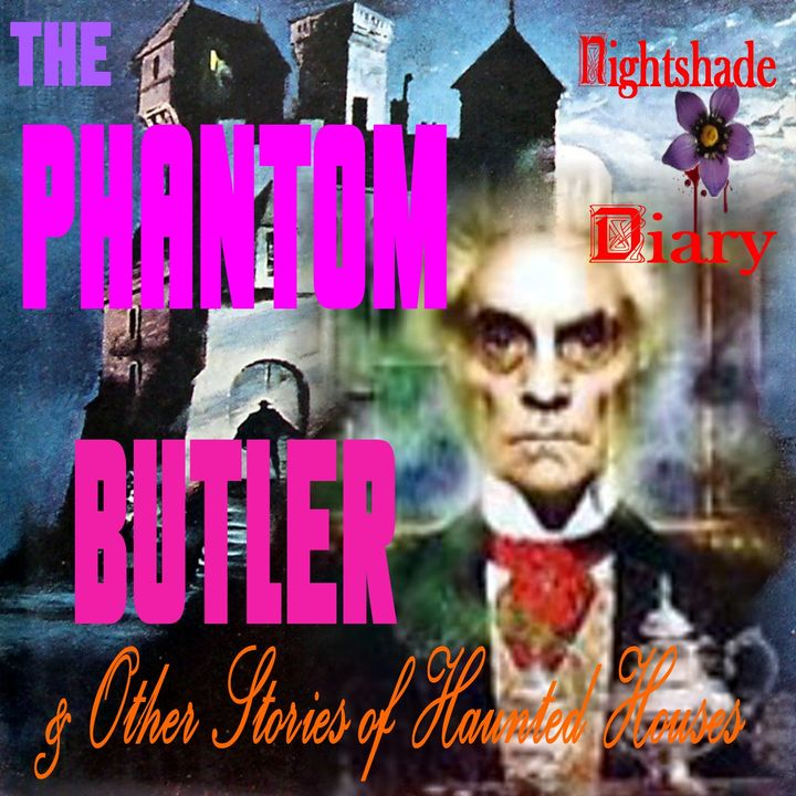 The Phantom Butler and Other Stories of Haunted Houses | Podcast