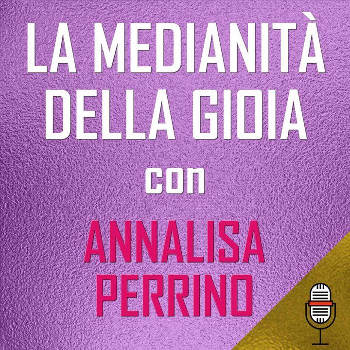 Puntata del 19/05/2020 - La Medianità della Gioia con Annalisa Perrino