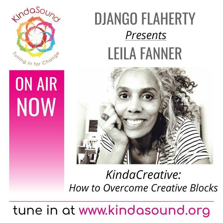 How to Overcome Creative Blocks | Leila Fanner with Django Flaherty on KindaCreative