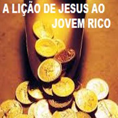A lição de Jesus ao jovem rico