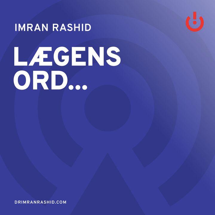 Lægens ord... med Imran Rashid