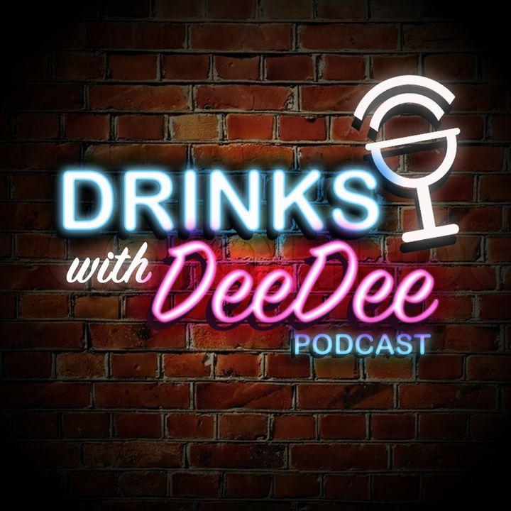 Drinks with DeeDee