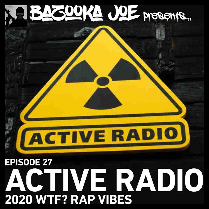 EP#27 - Active Radio: 2020 WTF? Rap Vibes
