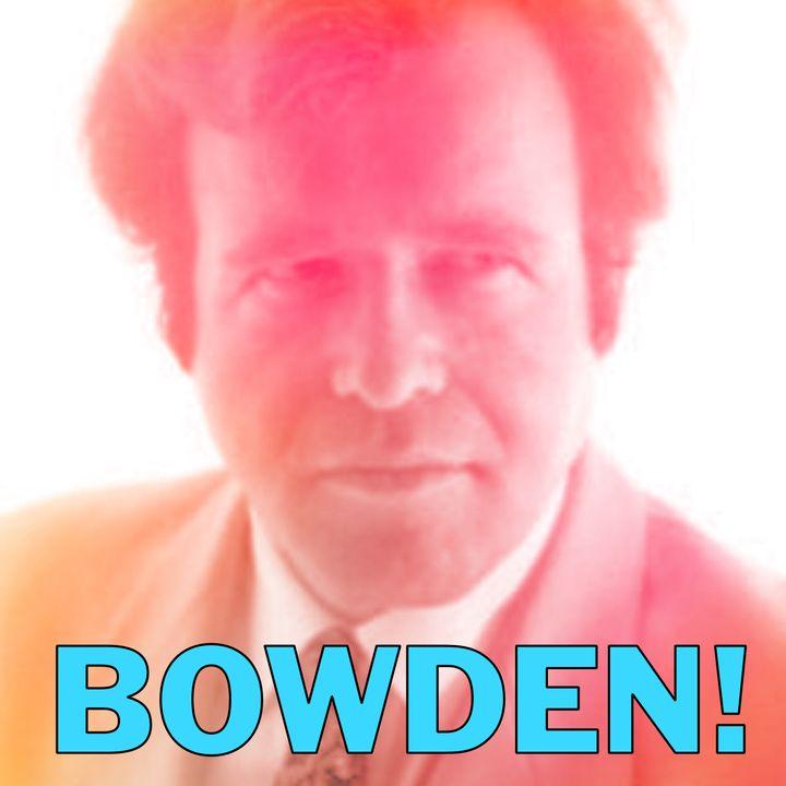 BOWDEN!