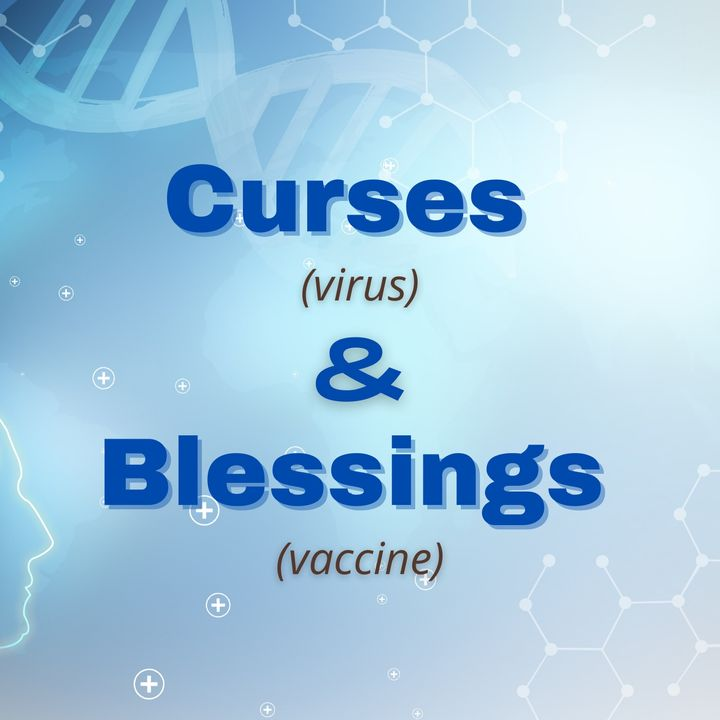 Curses (virus) and Blessings (vaccine)