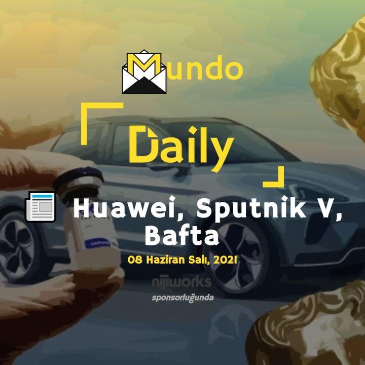 📰 Huawei, Sputnik V, Bafta