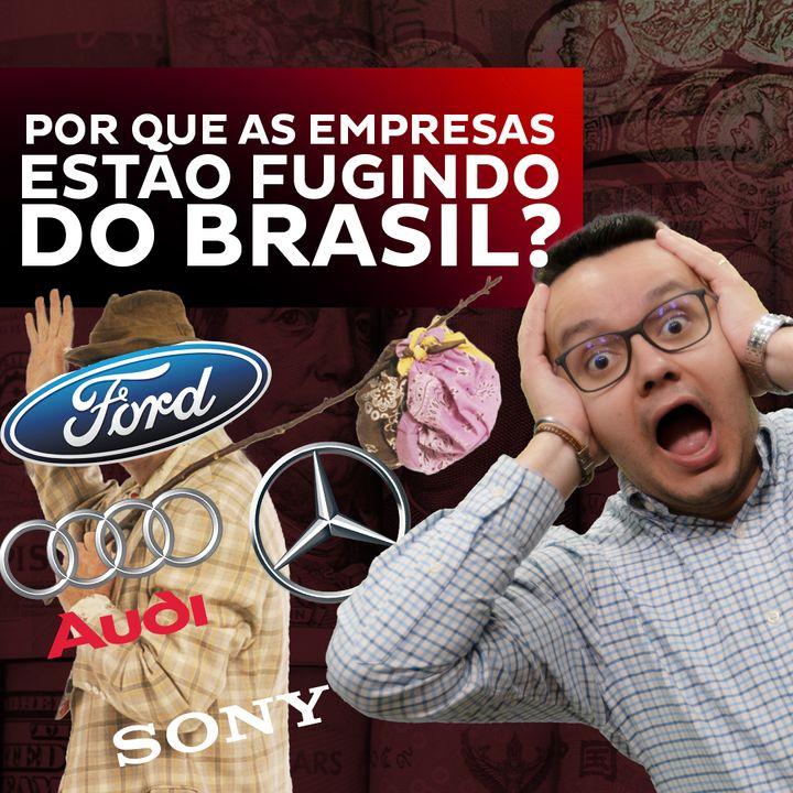 O que explica a fuga de empresas do Brasil?