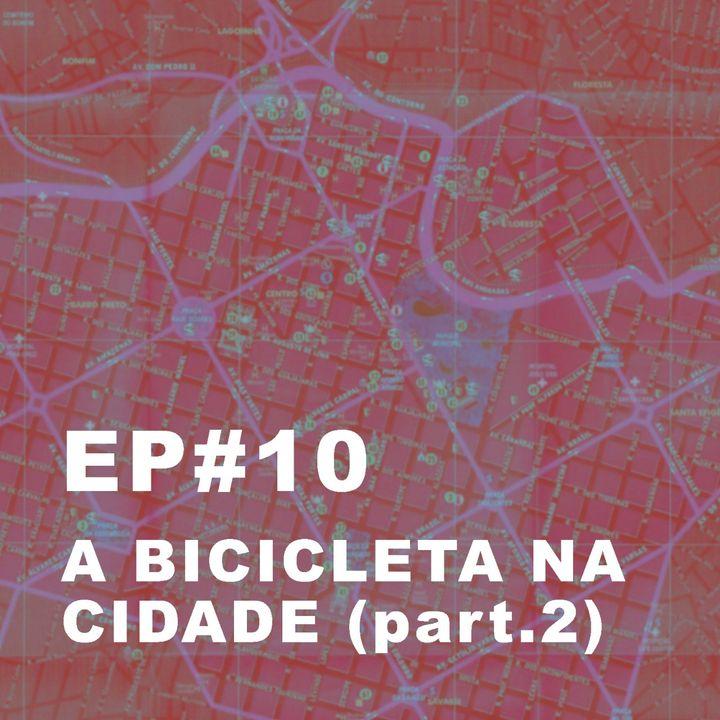 #10: A bicicleta na cidade (Integração Modal)