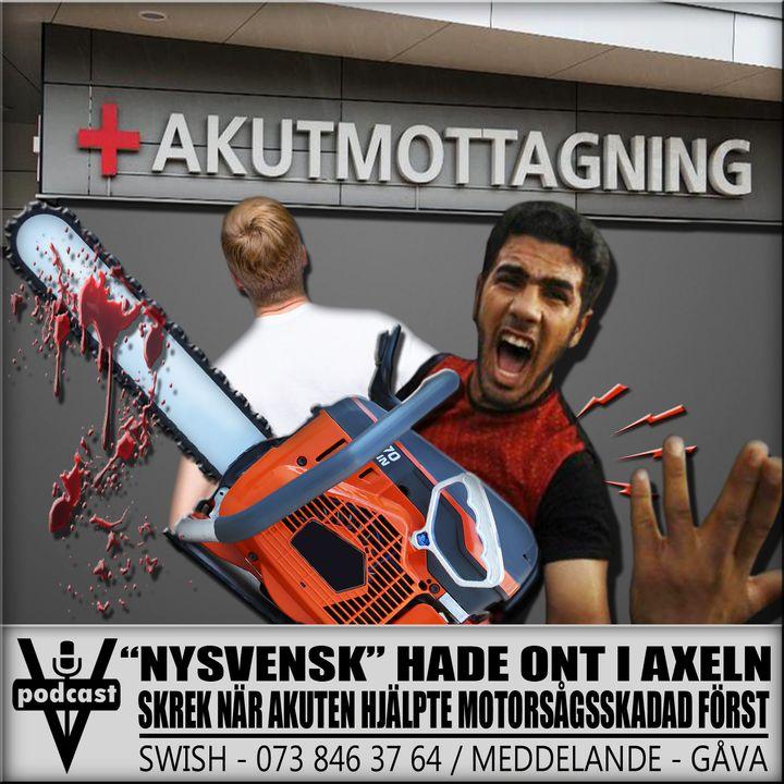 """""""NYSVENSK"""" HADE ONT I AXELN - SKREK NÄR AKUTEN HJÄLPTE MOTORSÅGSSKADAD FÖRST"""