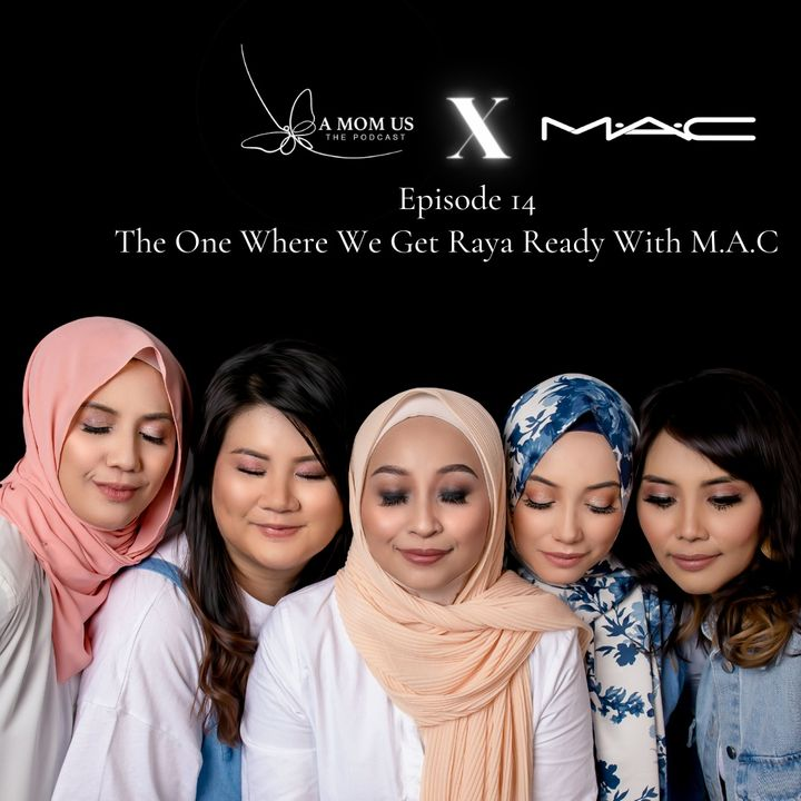 Episode 14: The One Where We Get Raya Ready With M.A.C