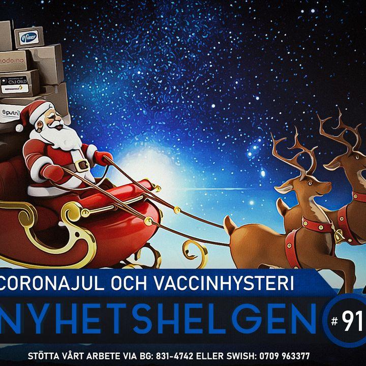 Nyhetshelgen #91 – Coronajul och vaccinhysteri, tafatthet, slös-Malmö