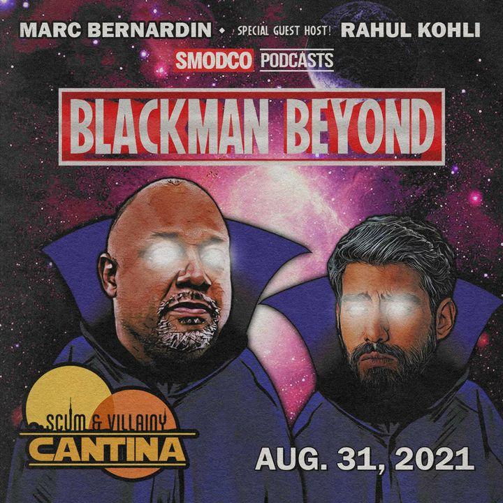 341: FMB: Blackman Beyond LIVE with Special Guest Rahul Kohli