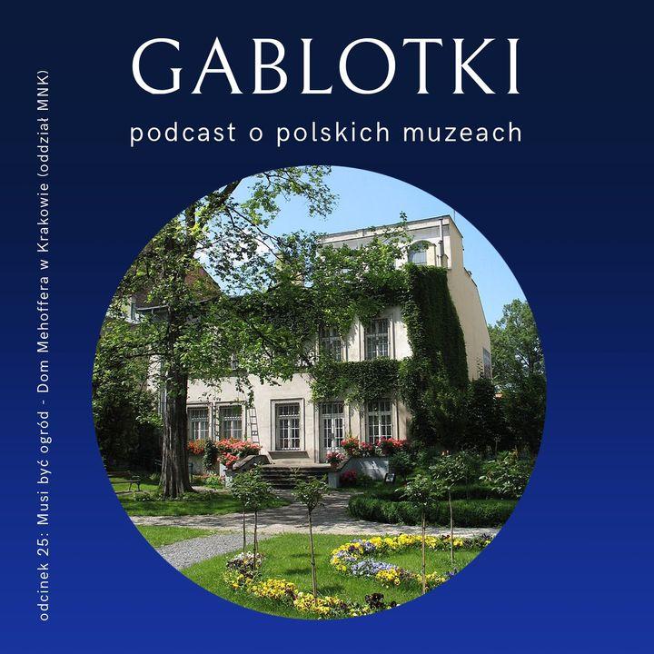 25. Musi być ogród – Dom Józefa Mehoffera w Krakowie (oddział MNK)