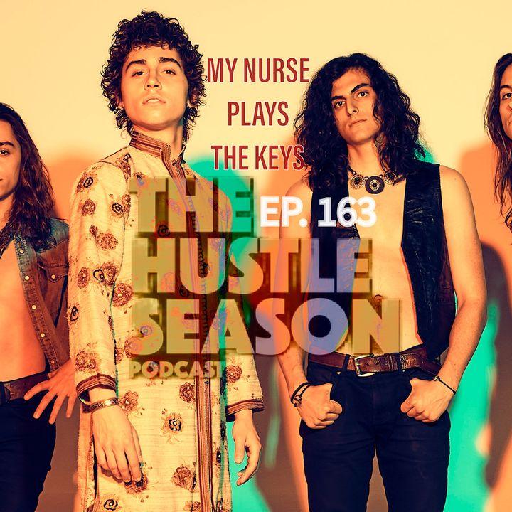The Hustle Season: Ep. 163 My Nurse Plays The Keys