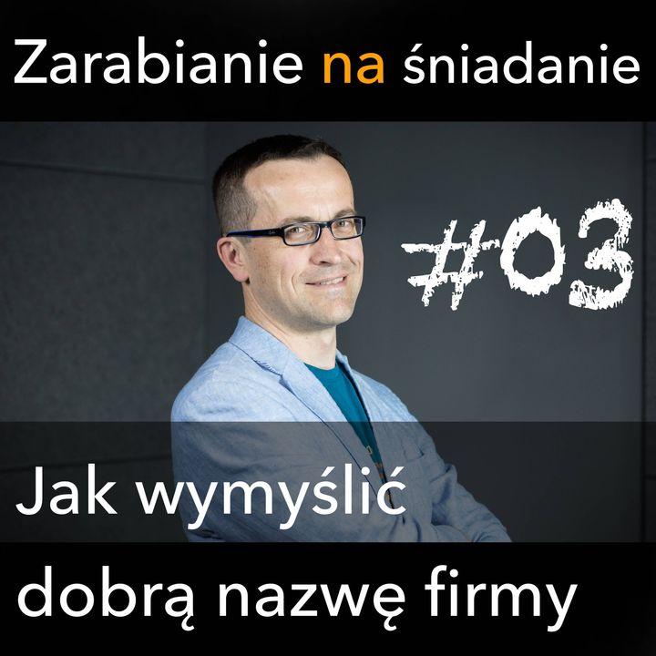 ZNS 03: Jak wymyślić dobrą nazwę firmy?
