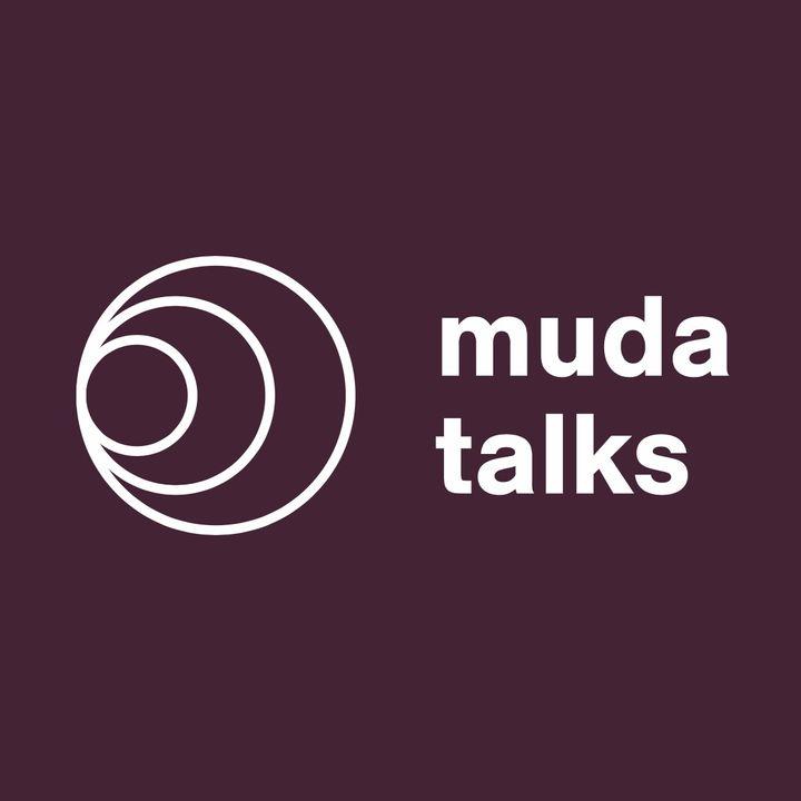 MUDA Talks