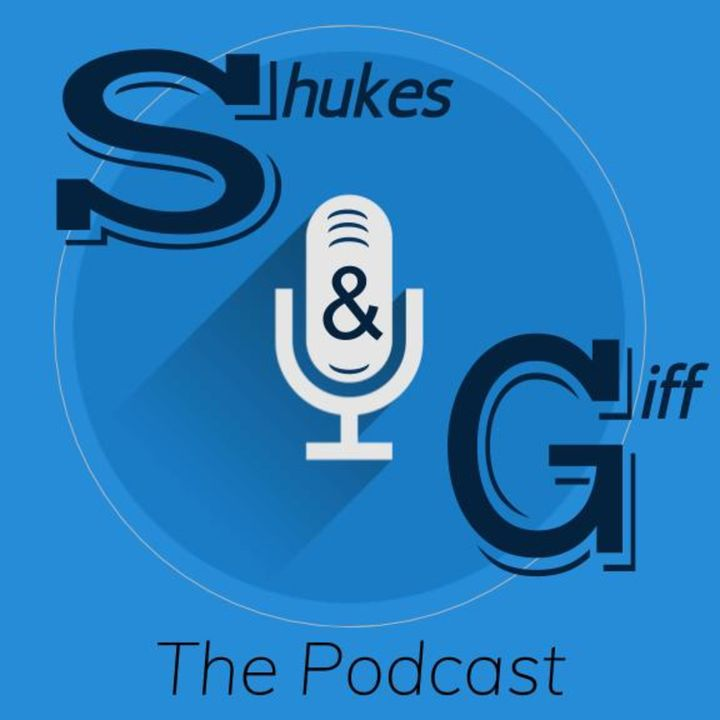 Shukes and Giff The Podcast