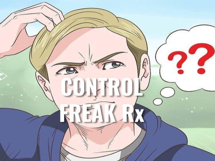 Control Freak Rx - Morning Manna #2705