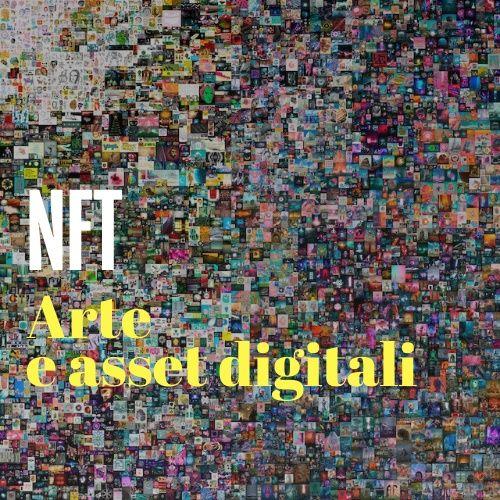 NFT, la nuova frontiera dell'arte sono gli asset digitali