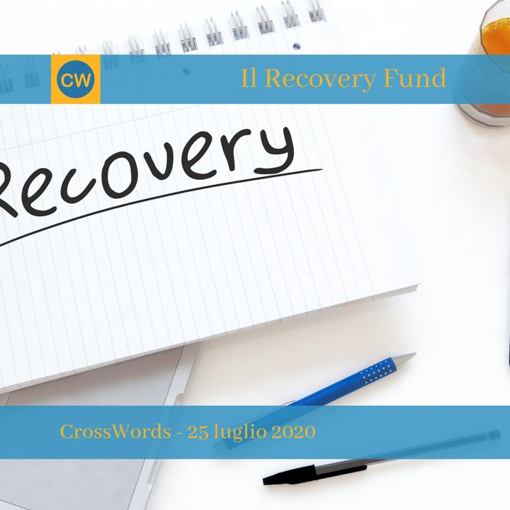 Recovery Fund, Next Generation EU: quale futuro?