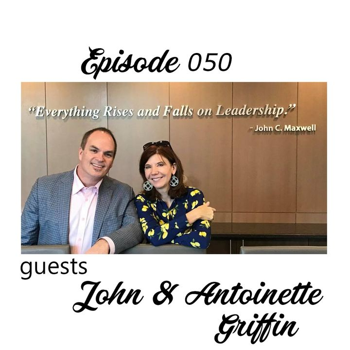 The Cannoli Coach: Impacting Leaders Together For Bold Leadership & Increased Confidence w/ John and Antoinette Griffin   Episode 050