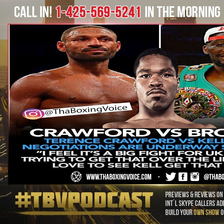 ☎️Terence Crawford vs Kell Brook 🇬🇧Eddie Hearn It's NOT Enough MONEY🤑Shawn Porter #1WBO😱