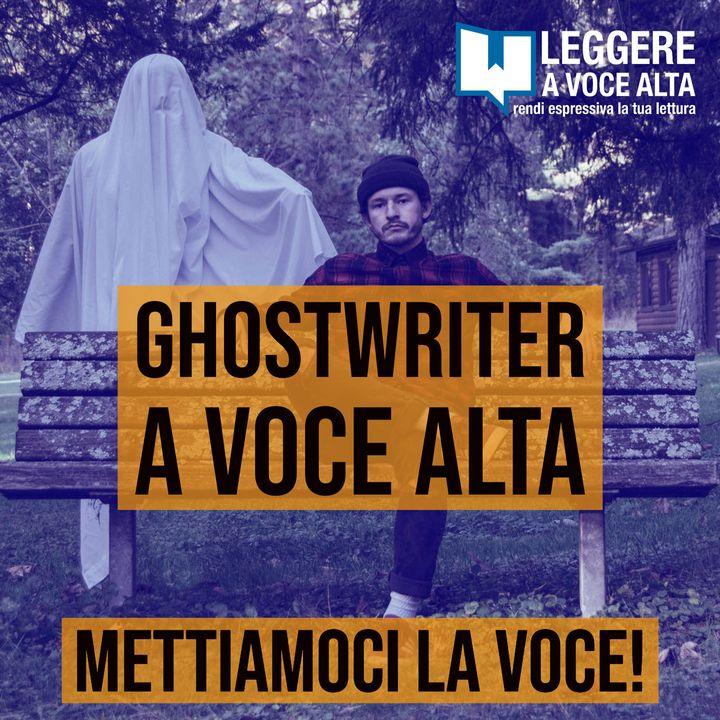83 - Ghostwriter a voce alta
