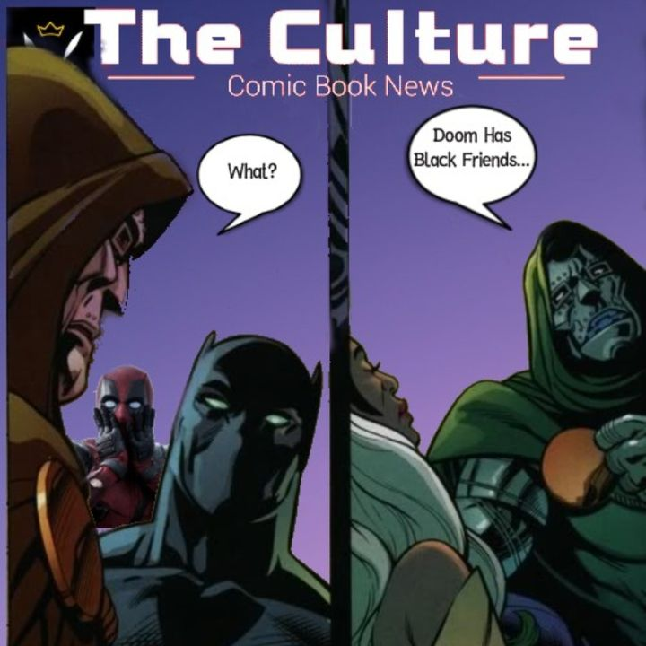 The Culture Issue No. 33: Does Dr. Doom Have Black Friends