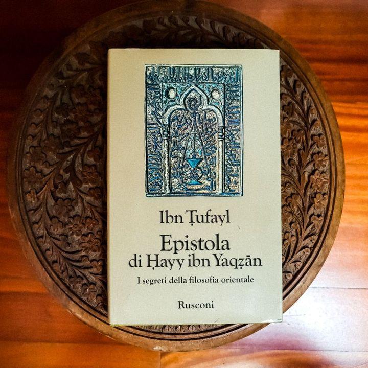 """""""L'epistola di Hayy ibn Yaqzan"""" di Ibn Tufayl, capolavoro della letteratura andalusa"""