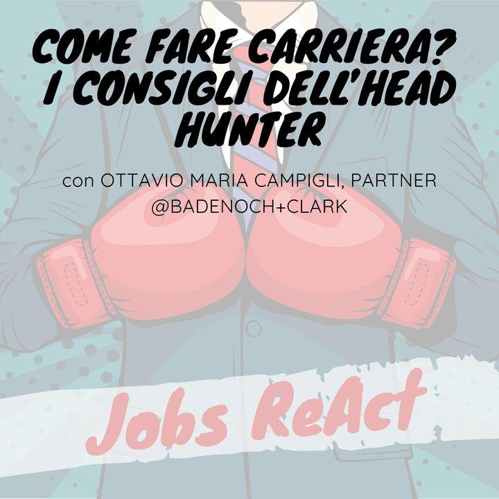 JR 40 | Come fare carriera? I consigli dell'Head Hunter - con Ottavio Maria Campigli