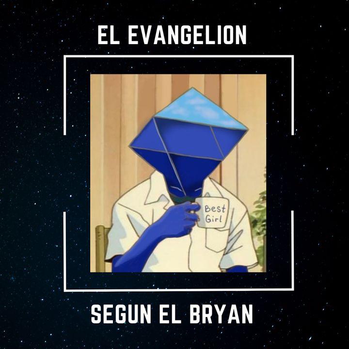 El Evangelion según el Bryan