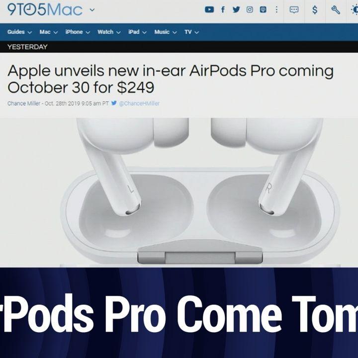 AirPods Pro Arrive tomorrow | TWiT Bits