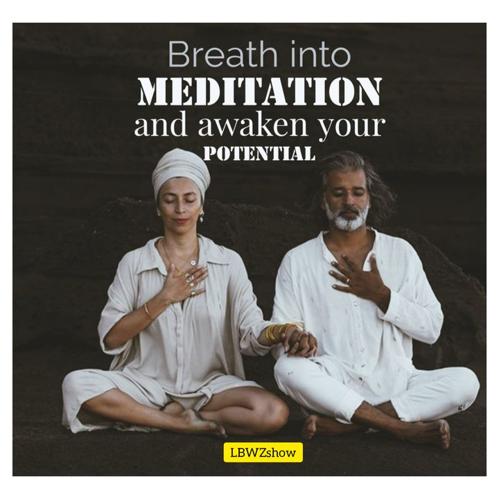Breath into meditation and awaken your potential with Talwinder Sidhu
