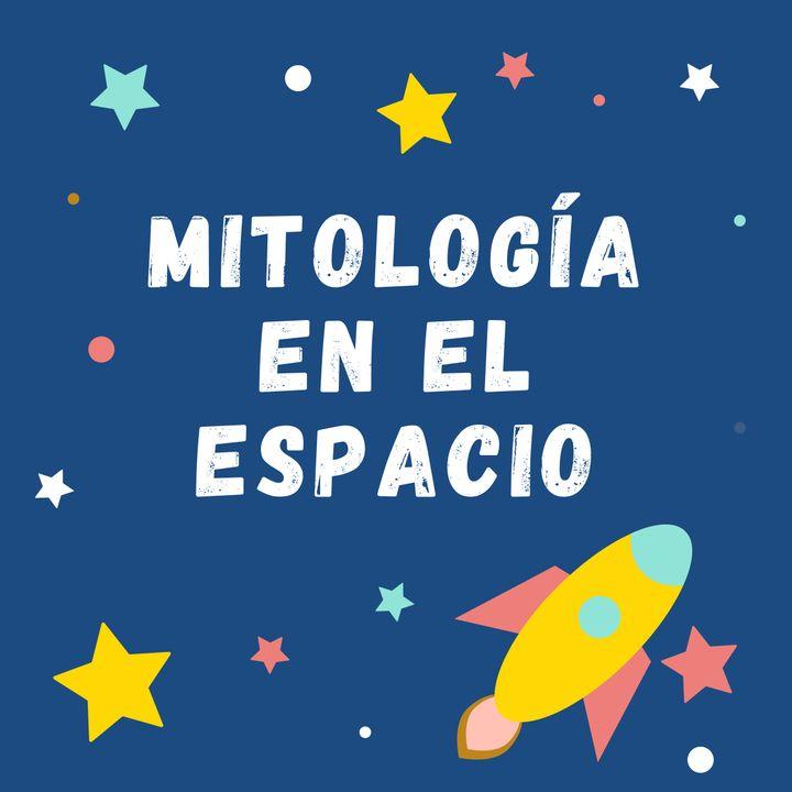 MITOLOGÍA EN EL ESPACIO