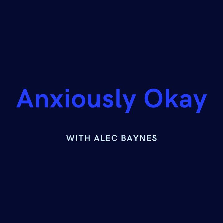 Introduction to Anxiously Okay