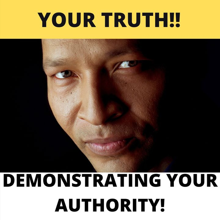 Your Truth: Demonstrating Your Authority