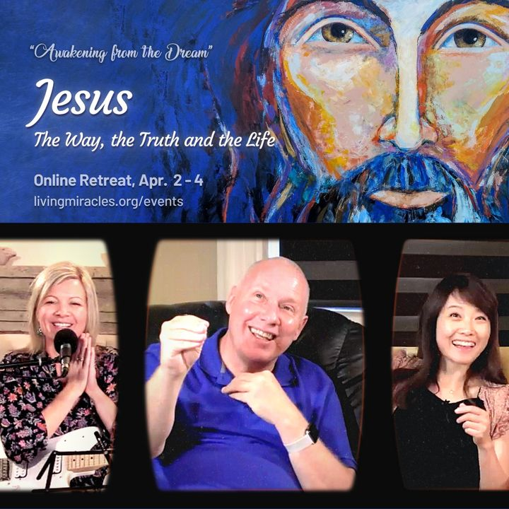 Jesus, The Way, the Truth, and the Life Online Retreat - Closing Session with David Hoffmeister and Frances Xu
