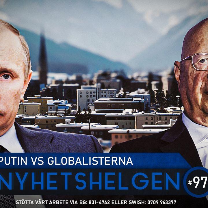 Nyhetshelgen #97 – Putin vs globalisterna, BLM prisas, S leker med elden